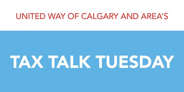 United Way of Calgary and Area's Tax Talk Tuesday