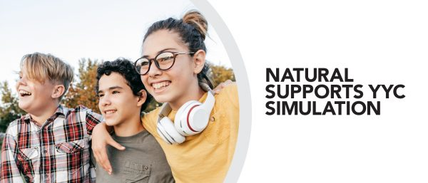 """Group of youth standing together smiling. Text reads, """"Natural supports YYC simulation""""."""