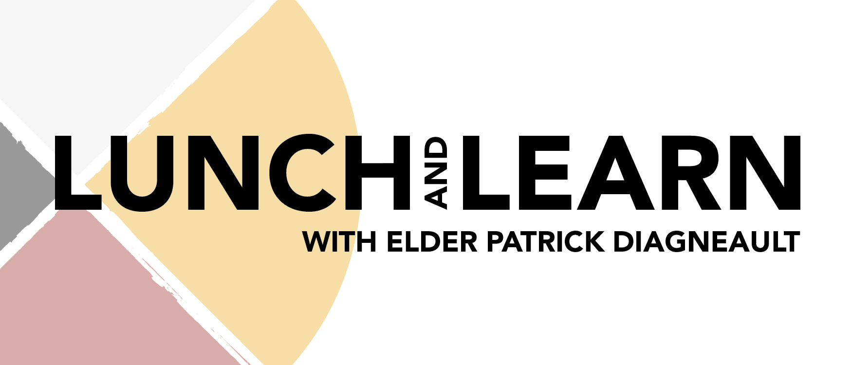 Lunch and Learn with Elder Patrick Diagneault